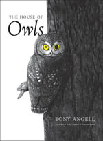 The House of Owls - Tony Angell