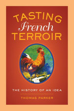 Tasting French Terroir : The History of an Idea - Thomas Parker