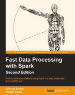 Fast Data Processing with Spark - Second Edition - Sankar   Krishna