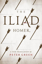 The Iliad : A New Translation by Peter Green - Homer