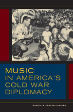 Music in America's Cold War Diplomacy - Danielle Fosler-Lussier