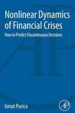 Nonlinear Dynamics of Financial Crises : How to Predict Discontinuous Decisions - Ionut Purica