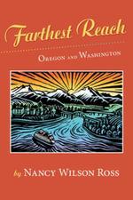 Farthest Reach : Oregon and Washington - Nancy Wilson Ross