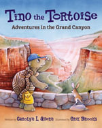 Tino the Tortoise : Adventures in the Grand Canyon - Carolyn L Ahern