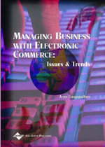 Managing Business with Electronic Commerce : Issues and Trends