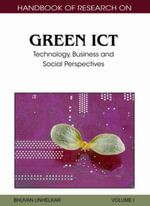 Handbook of Research on Green ICT : Technology, Business and Social Perspectives