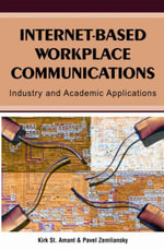 Internet-Based Workplace Communications : Industry and Academic Applications