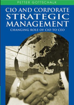 CIO and Corporate Strategic Management : Changing Role of CIO to CEO - Petter Gottschalk