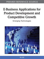 E-Business Applications for Product Development and Competitive Growth : Emerging Technologies