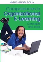 Competencies in Organizational E-Learning : Concepts and Tools