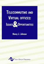 Telecommuting and Virtual Offices : Issues and Opportunities