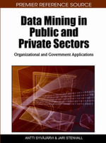 Data Mining in Public and Private Sectors : Organizational and Government Applications