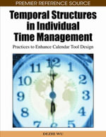 Temporal Structures in Individual Time Management : Practices to Enhance Calendar Tool Design - Dezhi Wu