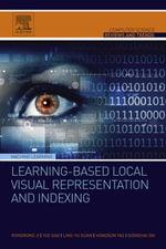 Learning-Based Local Visual Representation and Indexing - Rongrong Ji