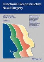 Functional Reconstructive Nasal Surgery - Egbert H. Huizing