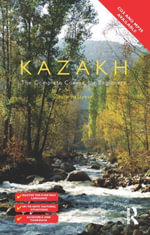 Colloquial Kazakh (eBook And MP3 Pack) - Zaure Batayeva