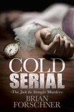 Cold Serial : The Jack The Strangler Murders - Brian Forschner