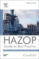HAZOP : Guide to Best Practice: Guidelines to best practice for the process and chemical industries - Frank Crawley