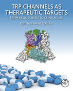 TRP Channels as Therapeutic Targets : From Basic Science to Clinical Use