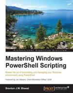 Mastering Windows PowerShell Scripting - Blawat   Brenton J.W.