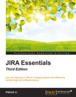JIRA Essentials - Third Edition - Patrick Li