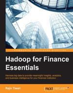 Hadoop for Finance Essentials - Tiwari   Rajiv