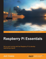 Raspberry Pi Essentials - Creasey   Jack