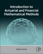 Introduction to Actuarial and Financial Mathematical Methods - Stephen Garrett