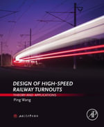 Design of High-Speed Railway Turnouts : Theory and  Applications - Ping Wang