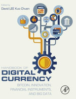 Handbook of Digital Currency : Bitcoin, Innovation, Financial Instruments, and Big Data