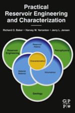 Practical Reservoir Engineering and Characterization - Richard O. Baker
