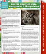 Digital Photography : Management & Manipulation: (Speedy Study Guides) - Speedy Publishing