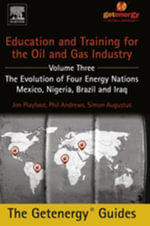 Education and Training for the Oil and Gas Industry : The Evolution of Four Energy Nations: Mexico, Nigeria, Brazil, and Iraq - Phil Andrews