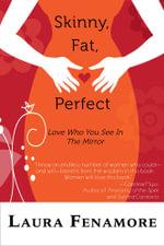 Skinny, Fat, Perfect - Laura Fenamore
