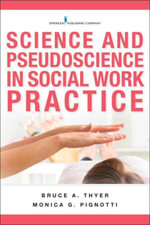 Science and Pseudoscience in Social Work Practice - BCBA-D Bruce A. Thyer PhD
