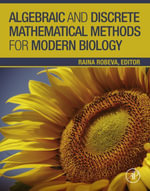 Algebraic and Discrete Mathematical Methods for Modern Biology : A Modern Algebra Approach