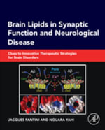 Brain Lipids in Synaptic Function and Neurological Disease : Clues to Innovative Therapeutic Strategies for Brain Disorders - Jacques Fantini