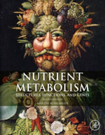 Nutrient Metabolism : Structures, Functions, and Genes - Martin Kohlmeier
