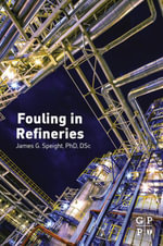 Fouling in Refineries - James G. Speight