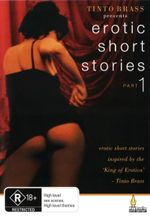 Erotic Short Stories : Part 1 - Tinto Brass