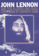 John Lennon : And The Plastic Ono Band Live Peace In Toronto 1969 - John Lennon