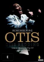Remembering Otis : Otis Redding: Live at Monterey Pop '67 + across Europe - Otis Readding