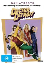 Doctor Detroit : He's Making The World Safe... For Insanity - Dan Aykroyd