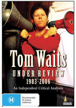 Tom Waits : Under Review 1983-2006