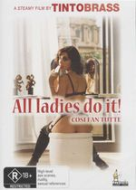 All Ladies Do It! : Cosi Fan Tutte - Tinto Brass