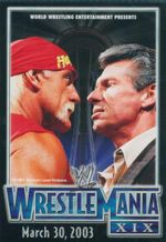 WWE : Wrestlemania XIX  : March 30, 2003