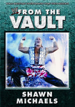 From the Vault : Shawn Michaels : WWE - Shawn Michaels