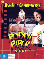 Born to Controversy - The Roddy Piper Story : WWE - Roddy Piper