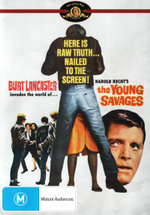 The Young Savages : Here Is Raw Truth... Nailed To The Screen! - Burt Lancaster