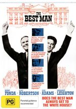 The Best Man : Does the Best Man Always Get to the White House? - Henry Fonda